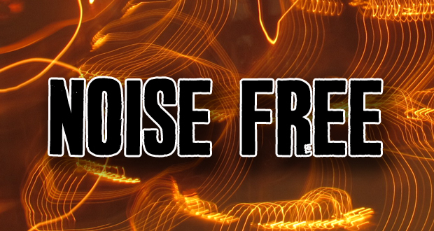 Noise Free: All about the independent love