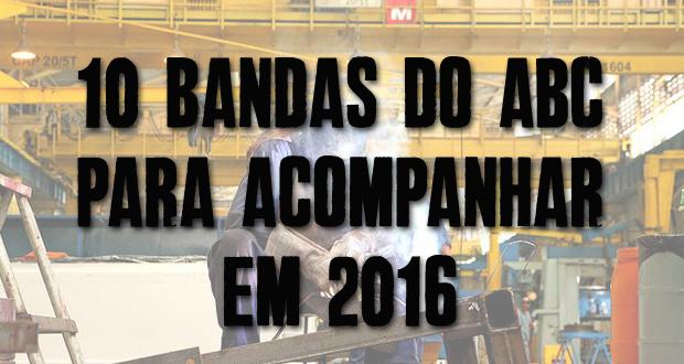 10 bandas do ABC paulista para acompanhar em 2016