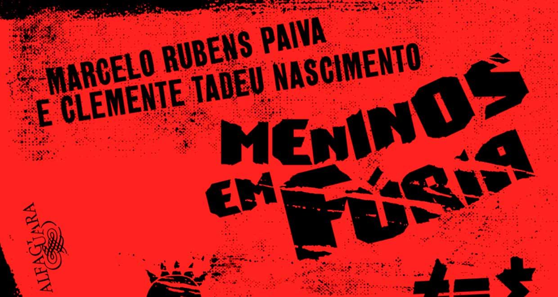Meninos em Fúria: Clemente Nascimento e Marcelo Rubens Paiva lançam livro