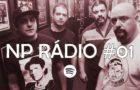 NP Rádio #01 – O barulho nosso de cada dia