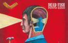 """Dead Fish ainda é uma banda necessária para o hardcore? O novo álbum """"Ponto Cego"""" mostra que sim; ouça!"""