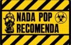 Nada Pop Recomenda #10 – Mollotov Attack, Macakongs 2099, Superbrava, Xupakabras e Subalternos