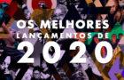Os 102 melhores lançamentos de 2020
